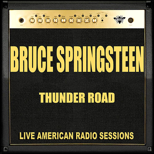 Thunder Road (Live) by Bruce Springsteen