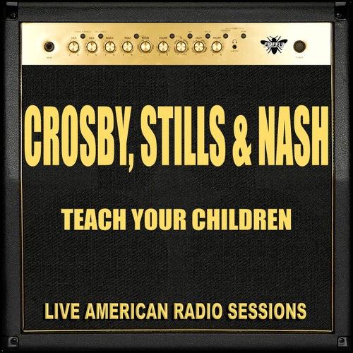 Teach Your Children (Live) de Crosby, Stills and Nash