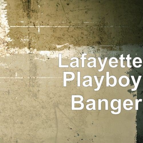Playboy Banger von Lafayette