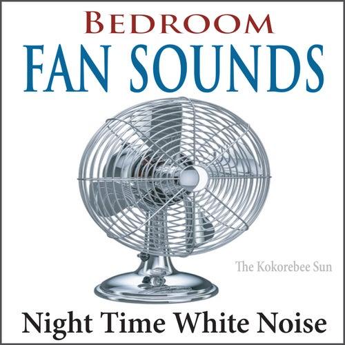 Bedroom Fan Sounds (Night Time White Noise) by The Kokorebee Sun