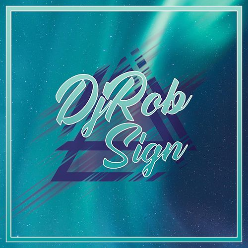 Sign by DJ Rob