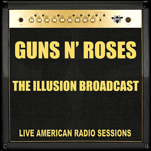 The Illusion Broadcast (Live) de Guns N' Roses