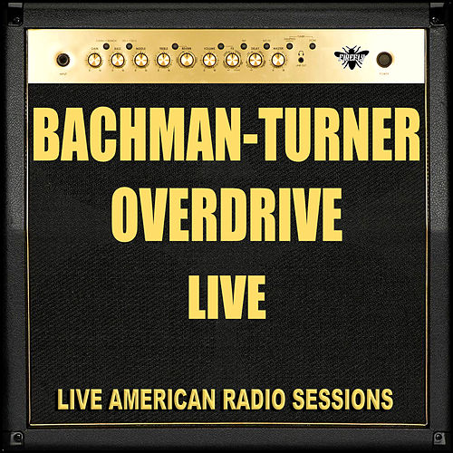 Bachman-Turner Overdrive Live de Bachman-Turner Overdrive