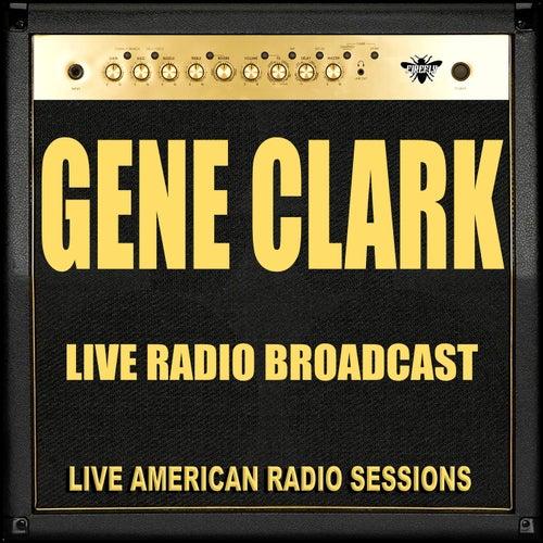 Live Radio Broadcast (Live) de Gene Clark