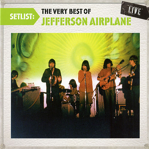 Setlist: The Very Best Of Jefferson Airplane LIVE de Jefferson Airplane