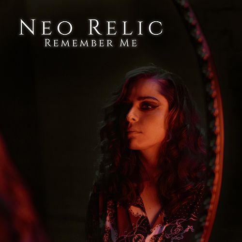Remember Me by Neo Relic
