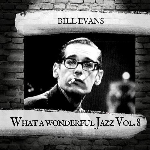 What a wonderful Jazz Vol.8 von Bill Evans