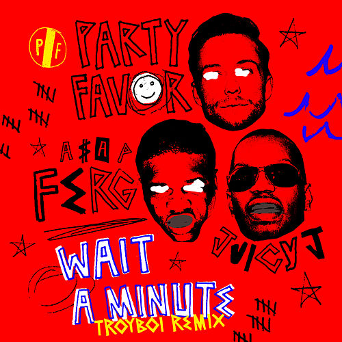 Wait A Minute (TroyBoi Remix) de Party Favor