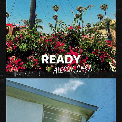 Ready by Alessia Cara