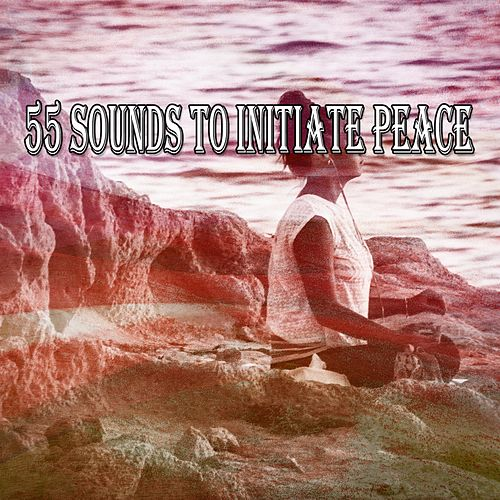 55 Sounds to Initiate Peace by Yoga Music
