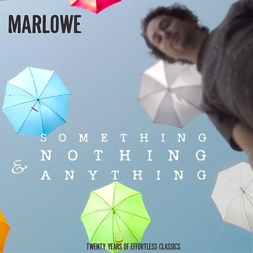 Something, Nothing & Anything by Marlowe