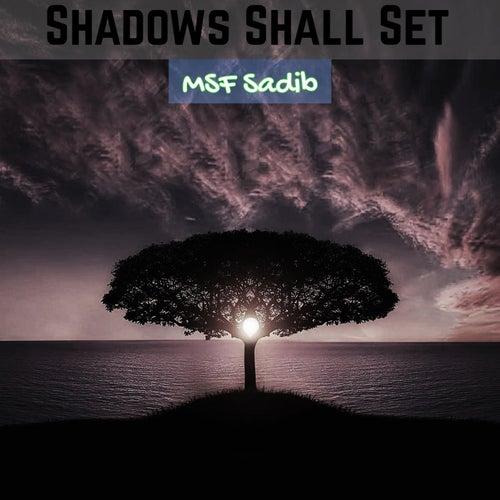 Shadows Shall Set by Msf Sadib