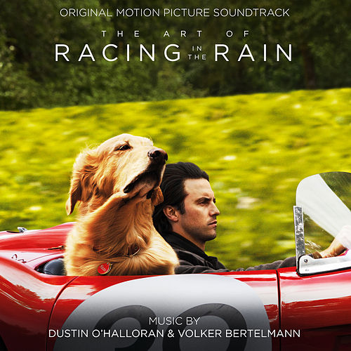 The Art of Racing in the Rain (Original Motion Picture Soundtrack) by Dustin O'Halloran