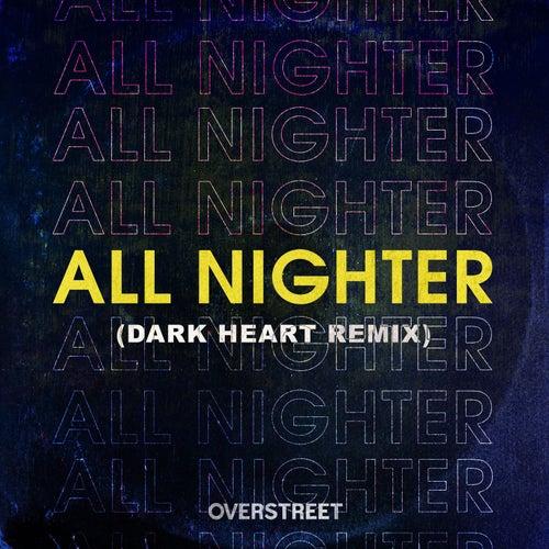 All Nighter (Dark Heart Remix) by Over Street