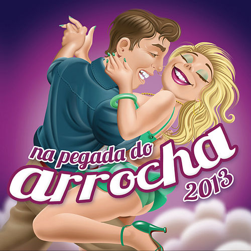 Na Pegada do Arrocha 2013 by Various Artists