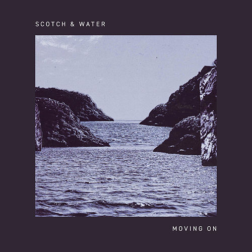 Moving On by Scotch