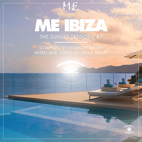 Me Ibiza, The Sunset Sessions Vol. 7 - Compiled by Kenneth Bager by Various Artists
