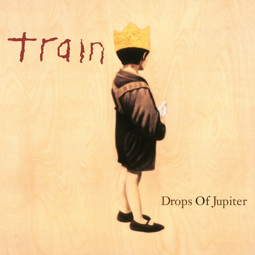 Drops Of Jupiter von Train