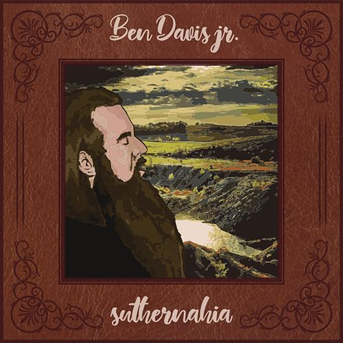 Suthernahia by Ben Davis Jr