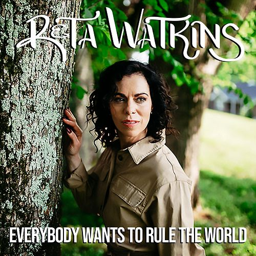 Everybody Wants to Rule the World by Reta Watkins