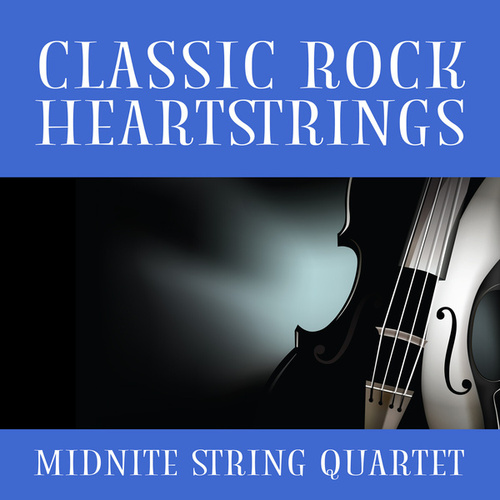 Classic Rock Heartstrings von Midnite String Quartet