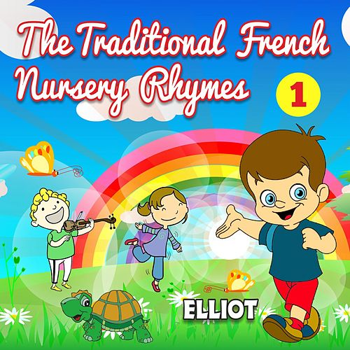 The Traditional French Nursery Rhymes - Volume 1 by Elliot