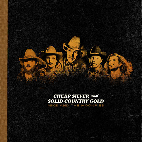 Cheap Silver and Solid Country Gold by Mike and the Moonpies