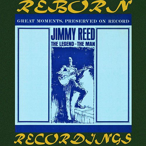 The Legend, the Man (HD Remastered) by Jimmy Reed
