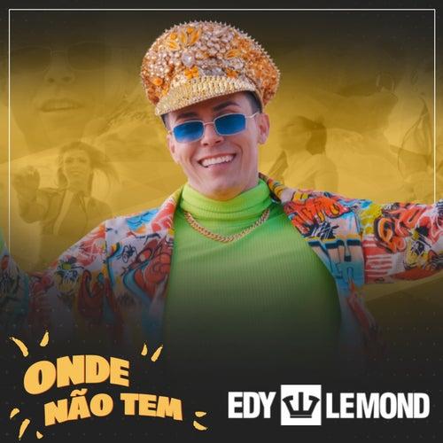 Onde Não Tem de Edy Lemond