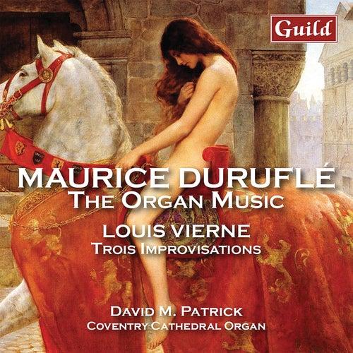 Duruflé & Vierne: Organ Works de David M. Patrick