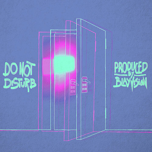 Do Not Disturb by Blay Vision