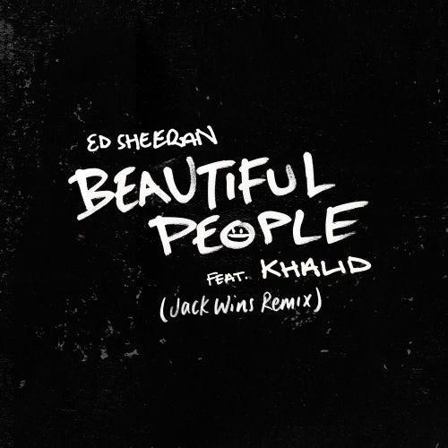 Beautiful People (feat. Khalid) (Jack Wins Remix) de Ed Sheeran