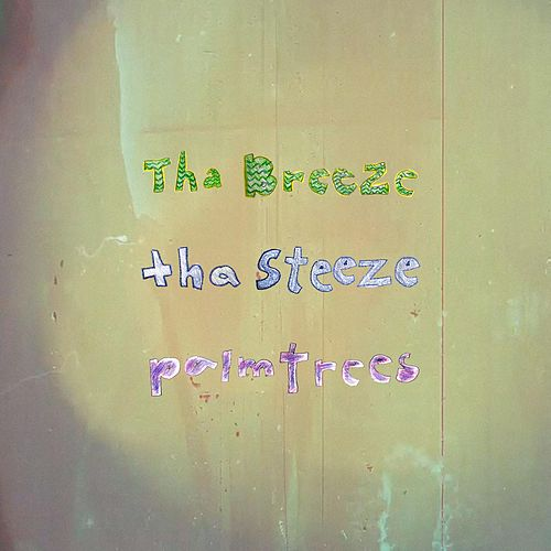 Tha Breeze, Tha Steeze, Palm Trees von Charlie Burg