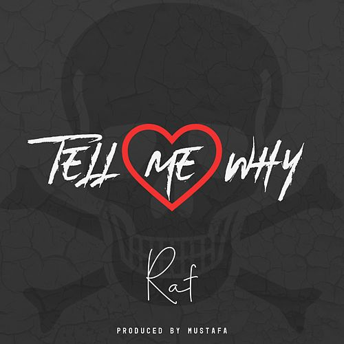 Tell Me Why by Raf