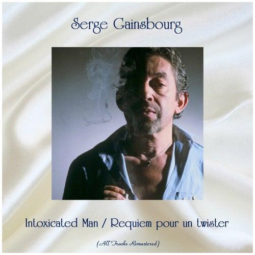Intoxicated Man / Requiem pour un twister (All Tracks Remastered) de Serge Gainsbourg