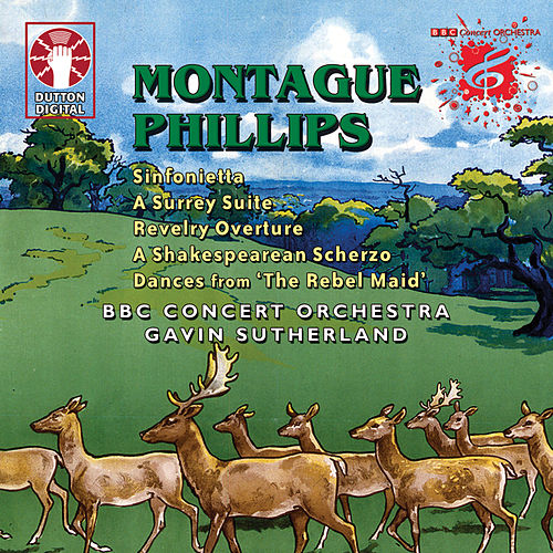 Montague Phillips: Symphony in C Etc. von BBC Concert Orchestra