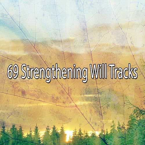 69 Strengthening Will Tracks de Musica Relajante