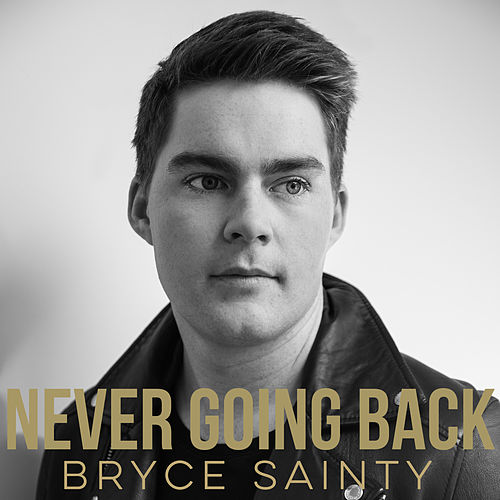 Never Going Back by Bryce Sainty