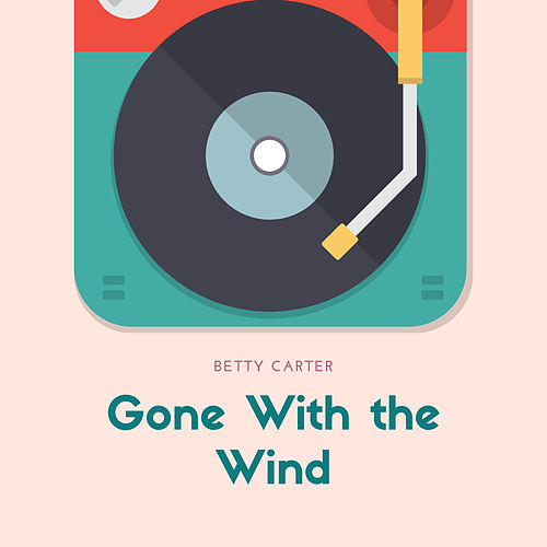 Gone With the Wind de Betty Carter