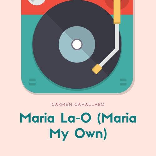 Maria La-O (Maria My Own) von Carmen Cavallaro