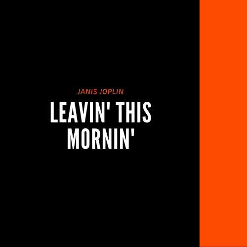 Leavin' this mornin' de Janis Joplin