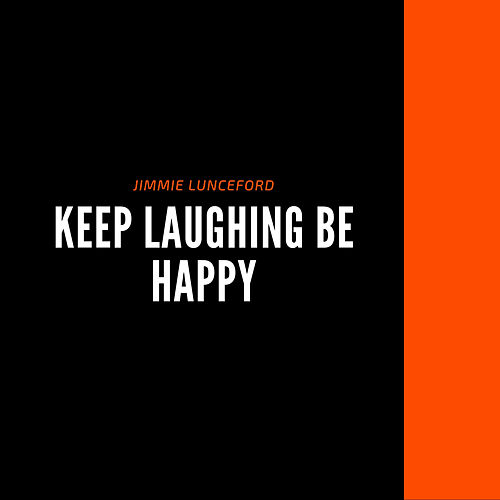 Keep Laughing be Happy by Jimmie Lunceford