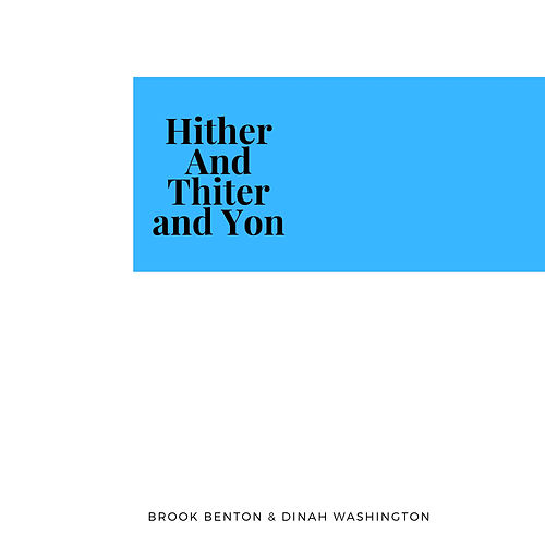 Hither And Thiter and Yon by Brook Benton &