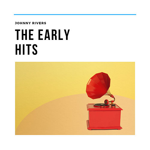 The Early Hits di Johnny Rivers