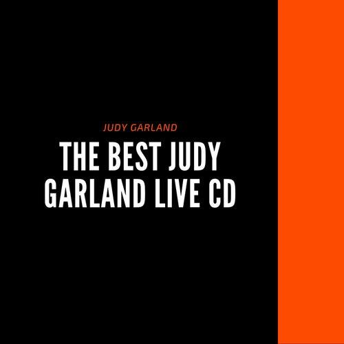 The Best Judy Garland Live CD by Judy Garland