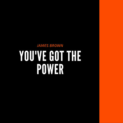 You've Got the Power by James Brown
