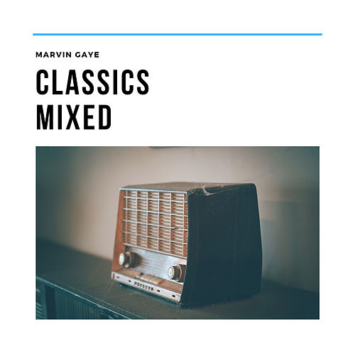 Classics Mixed von Marvin Gaye