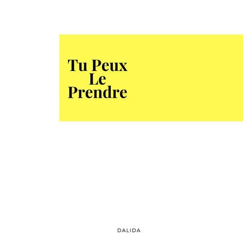 Tu Peux Le Prendre by Dalida