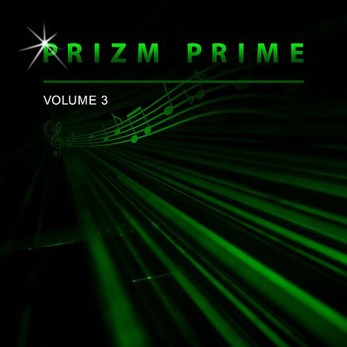 Prizm Prime, Vol. 3 by Prizm Prime