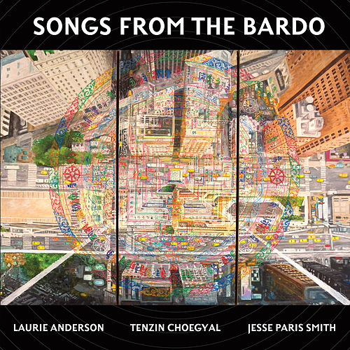 Songs from the Bardo de Laurie Anderson